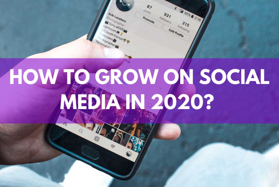 How to Grow on Social Media in 2020?